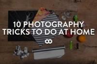 10招创意小技巧,让你在家也能拍大片